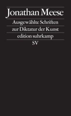 Ausgewählte Schriften zur Diktatur der Kunst - Jonathan Meese |