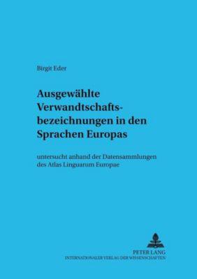 Ausgewählte Verwandtschaftsbezeichnungen in den Sprachen Europas, Birgit Eder