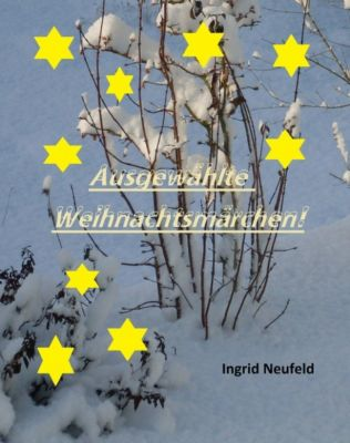 Ausgewählte Weihnachtsmärchen, Ingrid Neufeld