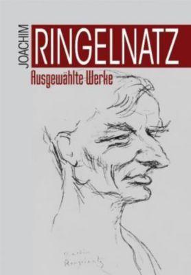Ausgewählte Werke, Joachim Ringelnatz