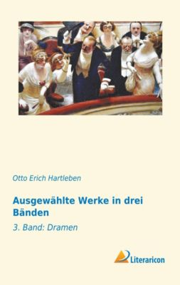 Ausgewählte Werke in drei Bänden - Otto Erich Hartleben |