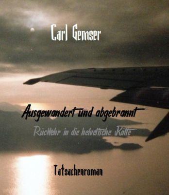 Ausgewandert und abgebrannt, Carl Gemser