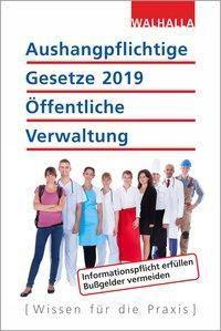 Aushangpflichtige Gesetze 2019 Öffentliche Verwaltung, Walhalla Fachredaktion