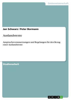 Auslandsrente, Jan Schwarz, Peter Bormann