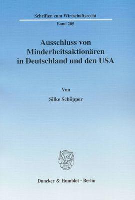 Ausschluss von Minderheitsaktionären in Deutschland und den USA., Silke Schöpper
