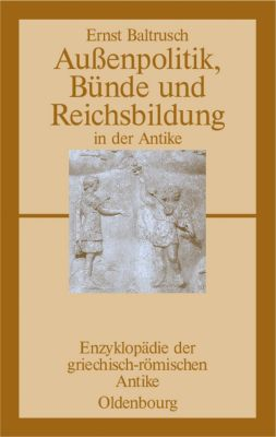 Außenpolitik, Bünde und Reichsbildung in der Antike, Ernst Baltrusch