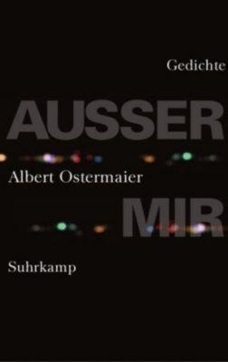 Außer mir, Albert Ostermaier
