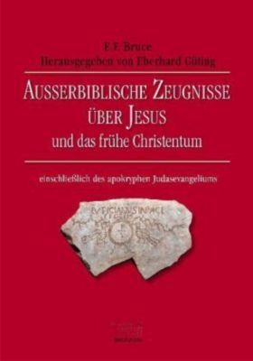 Ausserbiblische Zeugnisse über Jesus und das frühe Christentum, Frederick F. Bruce