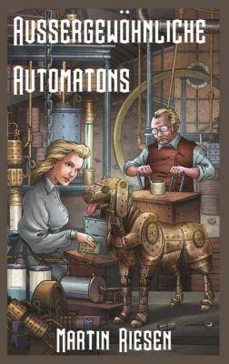 Aussergewöhnliche Automatons, Martin Riesen