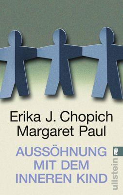 Aussöhnung mit dem inneren Kind, Margaret Paul, Erika J. Chopich