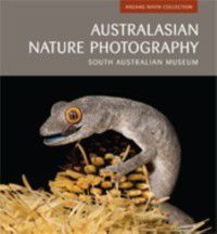 Australasian Nature Photography Series: Australasian Nature Photography 09, South Australian Museum