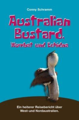 Australian Bustard, Wombat und Echidna, Conny Schramm