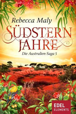 Australien-Saga: Südsternjahre 5, Rebecca Maly