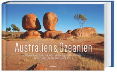 Australien und Ozeanien. Die faszinierendsten Naturlandschaften