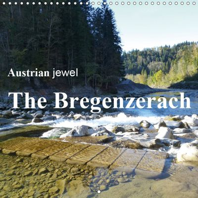 Austrian jewel - The Bregenzerach (Wall Calendar 2019 300 × 300 mm Square), Manfred Kepp