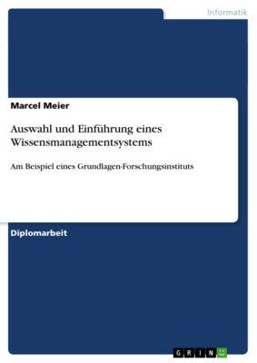 Auswahl und Einführung eines Wissensmanagementsystems, Marcel Meier