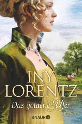 Auswanderersaga Band 1: Das goldene Ufer, Iny Lorentz