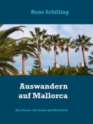 Auswandern auf Mallorca, Rene Schilling