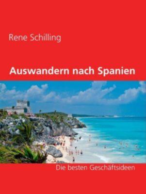 Auswandern nach Spanien, Rene Schilling