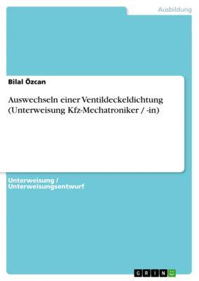 Auswechseln einer Ventildeckeldichtung (Unterweisung Kfz-Mechatroniker / -in), Bilal Özcan