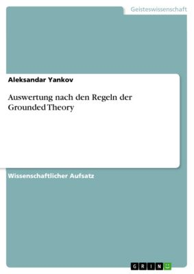 Auswertung nach den Regeln der Grounded Theory, Aleksandar Yankov