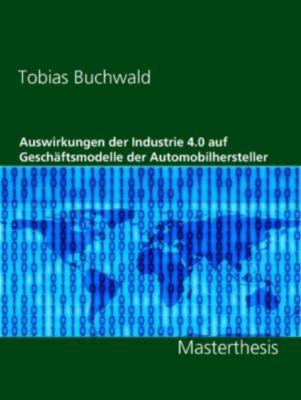 Auswirkungen der Industrie 4.0 auf Geschäftsmodelle der Automobilhersteller, Tobias Buchwald