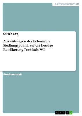 Auswirkungen der kolonialen Siedlungspolitik auf die heutige Bevölkerung Trinidads, W.I., Oliver Bay