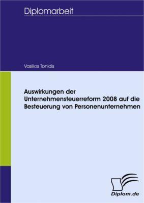 Auswirkungen der Unternehmensteuerreform 2008 auf die Besteuerung von Personenunternehmen, Vasilios Tonidis