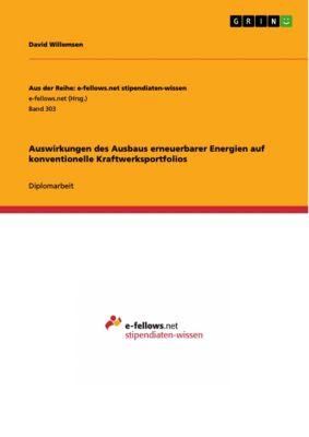 Auswirkungen des Ausbaus erneuerbarer Energien auf konventionelle Kraftwerksportfolios, David Willemsen