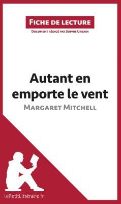 Autant en emporte le vent de Margaret Mitchell (Fiche de lecture), lePetitLittéraire.fr, Sophie Urbain