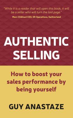 Authentic Selling, Guy Anastaze