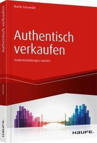 Authentisch verkaufen, Martin Salzwedel