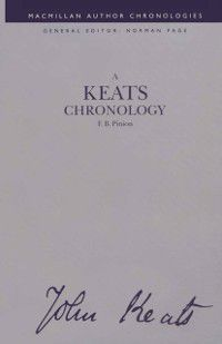 Author Chronologies Series: Keats Chronology, F B Pinion