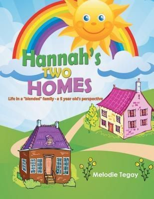 AuthorCentrix, Inc.: Hannah's Two Homes, Melodie Tegay