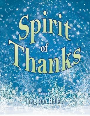 AuthorCentrix, Inc.: Spirit of Thanks, Leighton Hollar