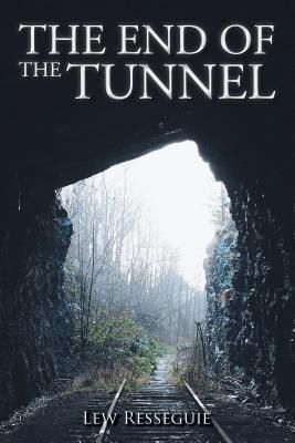 AuthorCentrix, Inc.: THE END OF THE TUNNEL, Lew Resseguie