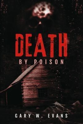 AuthorSource: Death by Poison, Gary W. Evans