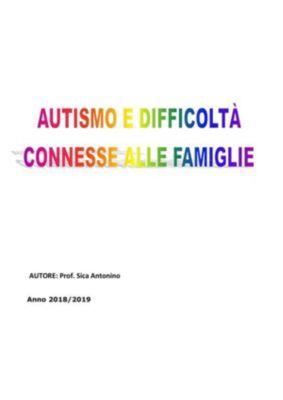 Autismo e difficoltà connesse alle famiglie, Antonino Sica