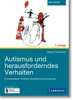 Autismus und herausforderndes Verhalten, Georg Theunissen