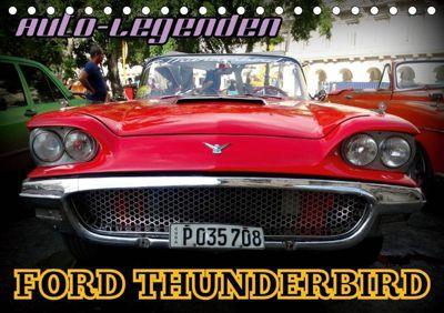 Auto-Legenden: FORD THUNDERBIRD (Tischkalender 2019 DIN A5 quer), Henning von Löwis of Menar, Henning von Löwis of Menar