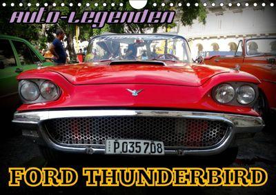 Auto-Legenden: FORD THUNDERBIRD (Wandkalender 2019 DIN A4 quer), Henning von Löwis of Menar