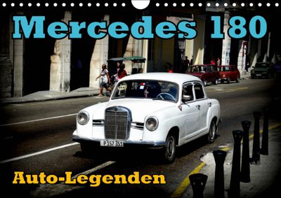 Auto-Legenden: Mercedes 180 (Wandkalender 2019 DIN A4 quer), Henning von Löwis of Menar, Henning von Löwis of Menar