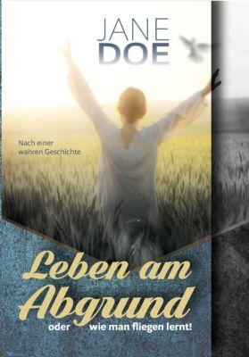 Autobiografie: Leben am Abgrund oder wie man fliegen lernt!, Jane Doe