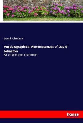 Autobiographical Reminiscences of David Johnston, David Johnston