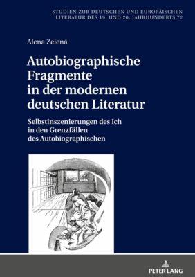 Autobiographische Fragmente in der modernen deutschen Literatur, Alena Zelená