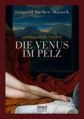 Autobiographische Schrift und die Venus im Pelz - Leopold Sacher-Masoch |
