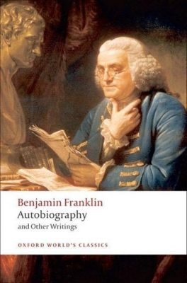 Autobiography and Other Writings, Benjamin Franklin