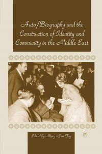 Autobiography and the Construction of Identity and Community in the Middle East, NA NA