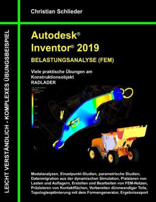 Autodesk Inventor 2019 - Belastungsanalyse (FEM), Christian Schlieder