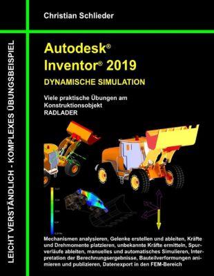 Autodesk Inventor 2019 - Dynamische Simulation, Christian Schlieder